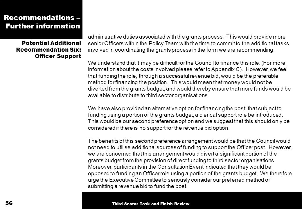 Recommendations – Further information administrative duties associated with the grants process. This would provide more senior Officers within the Pol