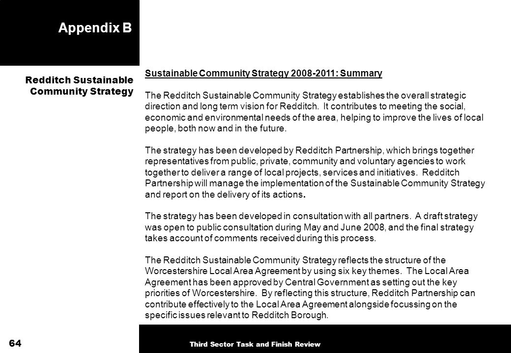 Appendix B Sustainable Community Strategy 2008-2011: Summary The Redditch Sustainable Community Strategy establishes the overall strategic direction and long term vision for Redditch.