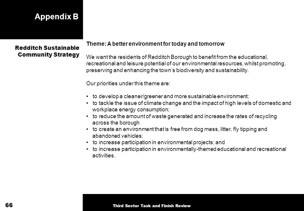 Appendix B Theme: A better environment for today and tomorrow We want the residents of Redditch Borough to benefit from the educational, recreational