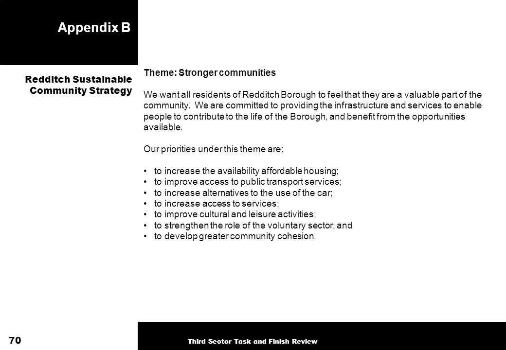Appendix B Theme: Stronger communities We want all residents of Redditch Borough to feel that they are a valuable part of the community. We are commit