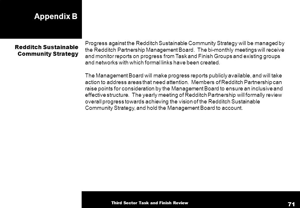 Appendix B Progress against the Redditch Sustainable Community Strategy will be managed by the Redditch Partnership Management Board.