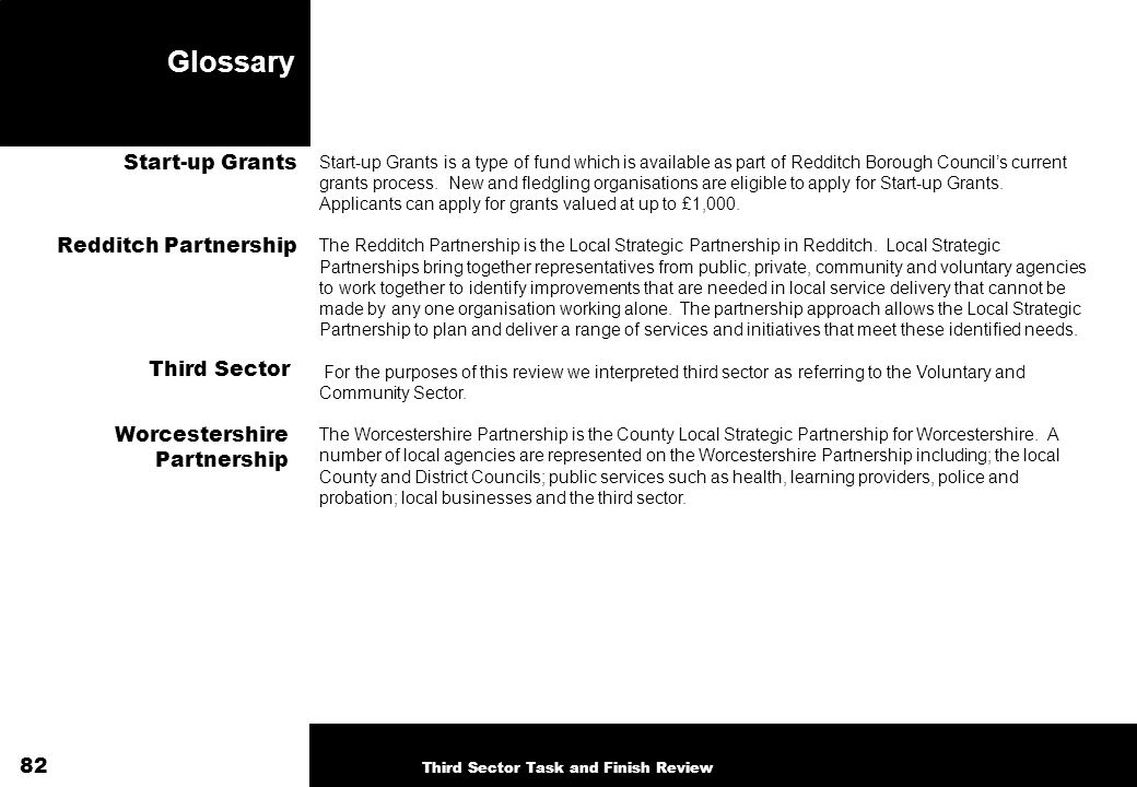 Glossary Start-up Grants is a type of fund which is available as part of Redditch Borough Councils current grants process.