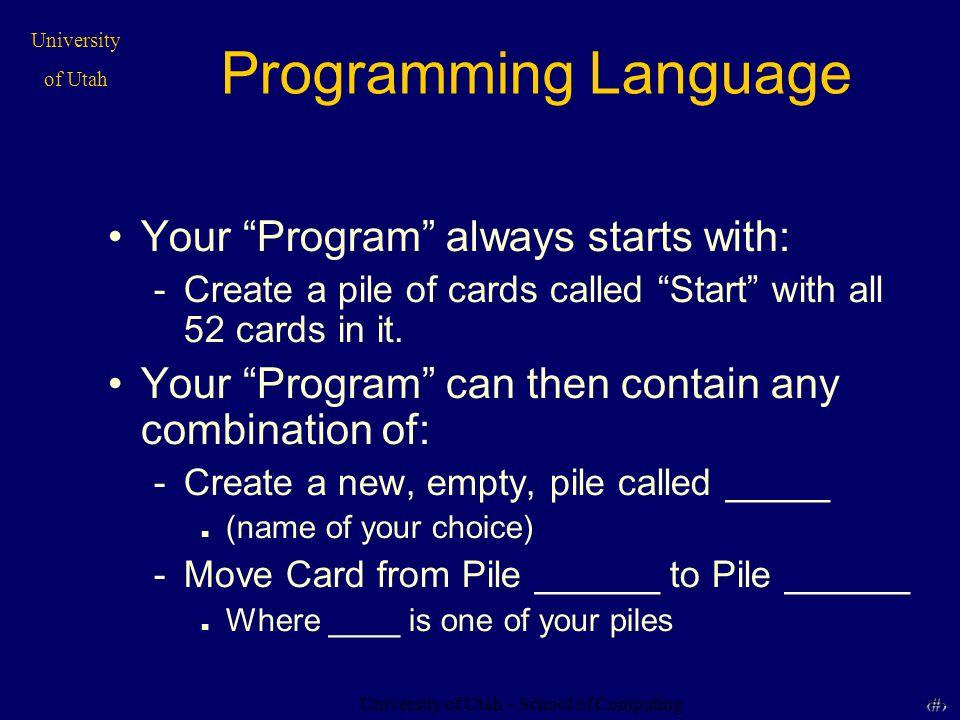 University of Utah – School of Computing University of Utah 4 Language Rephrased This is All your program can consist of: 1.