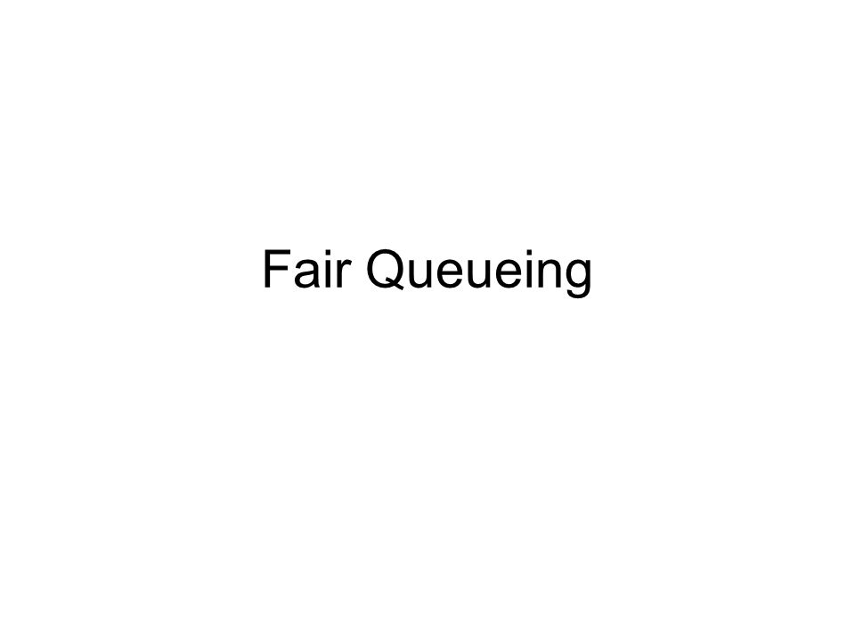 Packet-based Fair Queueing Simple: Send the packet with the smallest finishing round #.