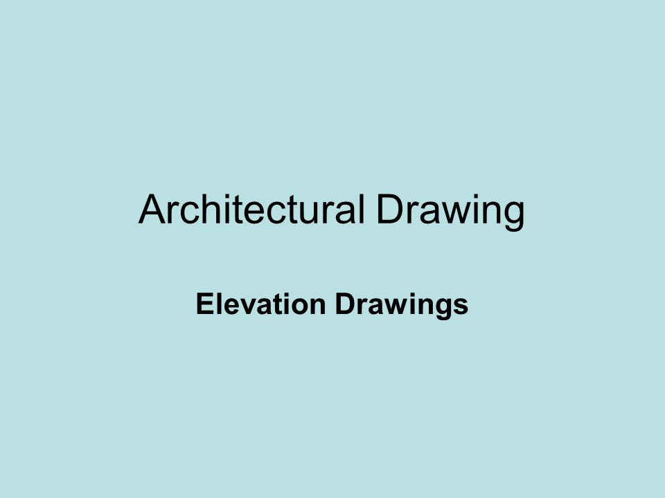 Architectural Drawing Elevation Drawings