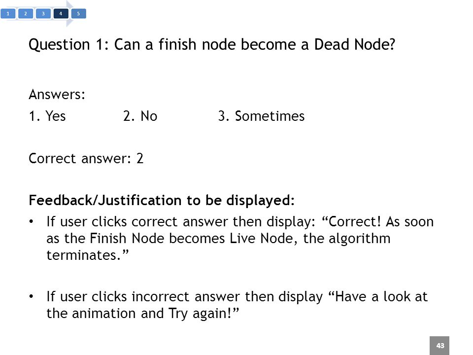 Question 1: Can a finish node become a Dead Node. Answers: 1.