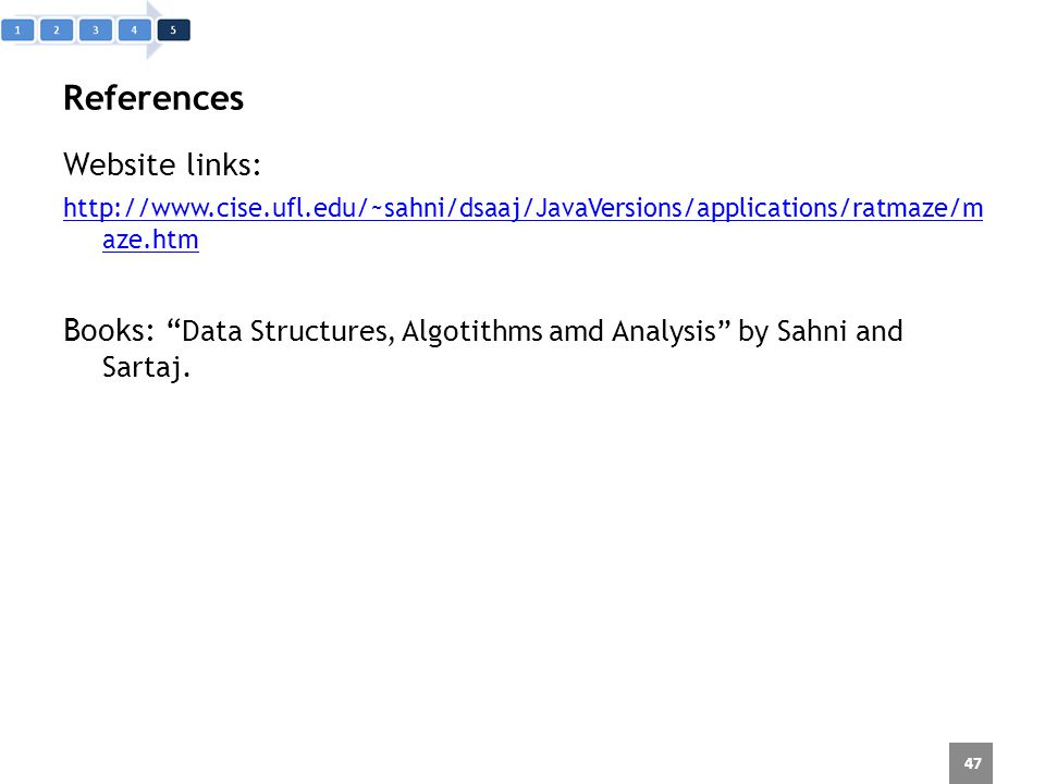 References Website links:   aze.htm Books: Data Structures, Algotithms amd Analysis by Sahni and Sartaj.