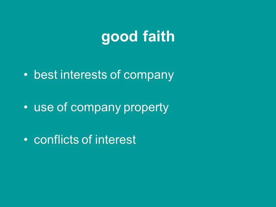 fiduciary good faith skill and care within our powers