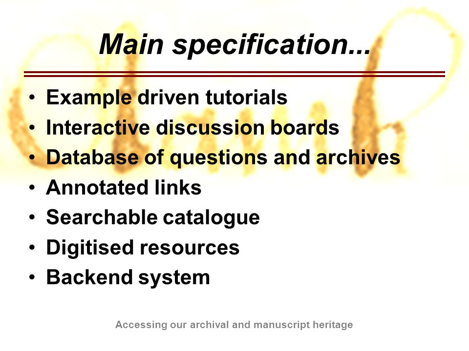 Accessing our archival and manuscript heritage Secondary specification Linking to Ask-a-Librarian Links/cross searching other catalogues Links to supporting organisations Online browsing.