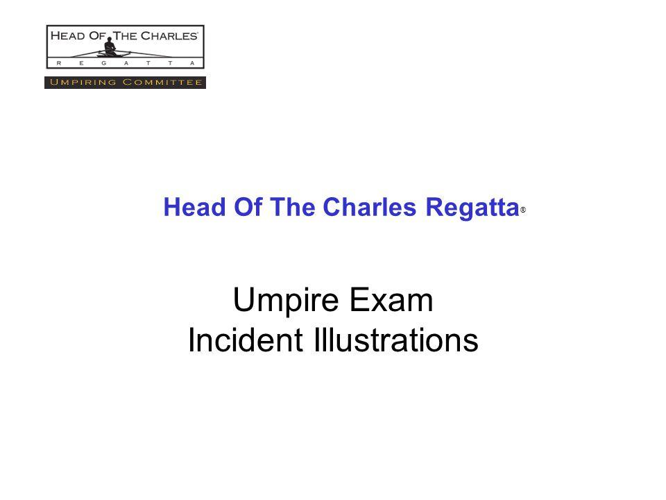 Head Of The Charles Regatta ® Umpire Exam Incident Illustrations