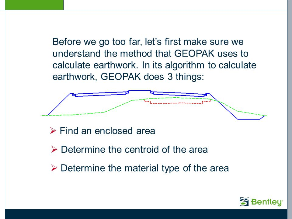 Before we go too far, lets first make sure we understand the method that GEOPAK uses to calculate earthwork. In its algorithm to calculate earthwork,