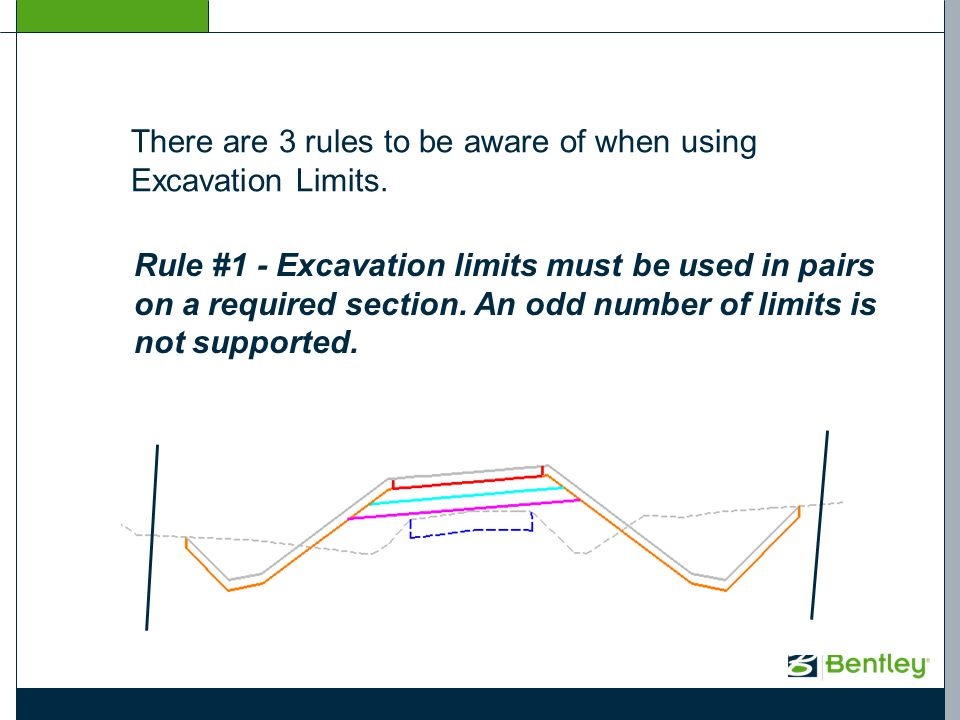 There are 3 rules to be aware of when using Excavation Limits. Rule #1 - Excavation limits must be used in pairs on a required section. An odd number