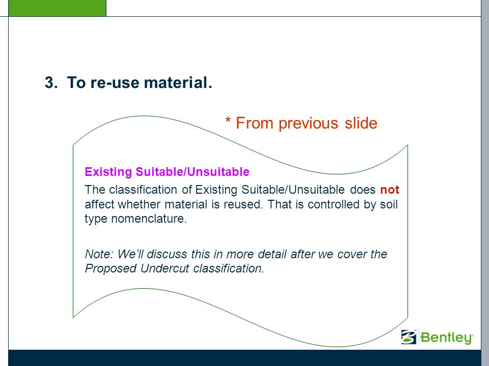 3. To re-use material. Existing Suitable/Unsuitable The classification of Existing Suitable/Unsuitable does not affect whether material is reused. Tha