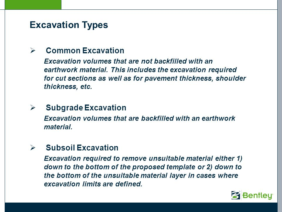 Excavation Types Common Excavation Excavation volumes that are not backfilled with an earthwork material. This includes the excavation required for cu
