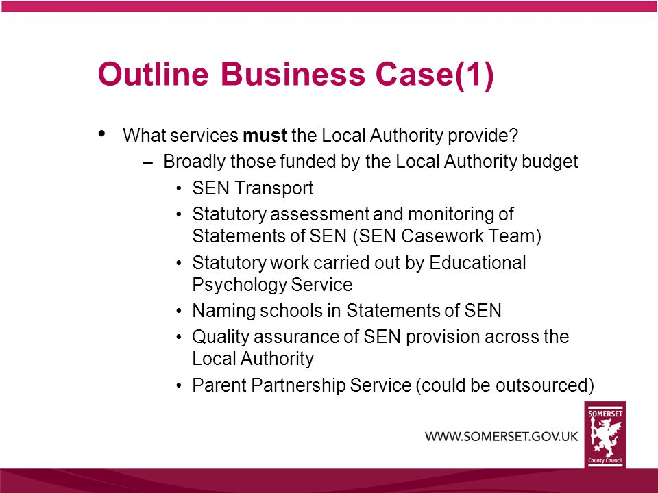 Outline Business Case(1) What services must the Local Authority provide.