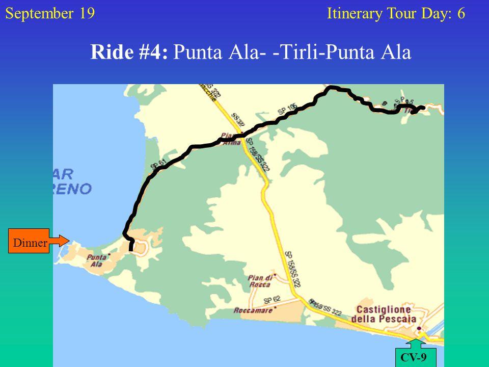 Ride #4: Punta Ala- -Tirli-Punta Ala September 19Itinerary Tour Day: 6 CV-9 Dinner