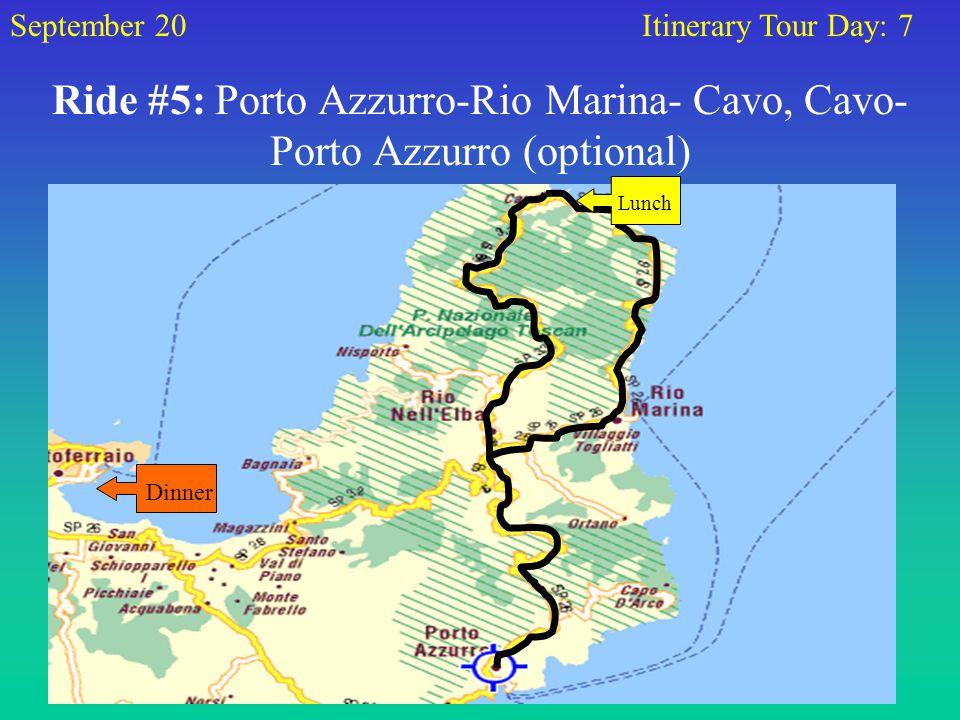 Ride #5: Porto Azzurro-Rio Marina- Cavo, Cavo- Porto Azzurro (optional) September 20Itinerary Tour Day: 7 Lunch Dinner