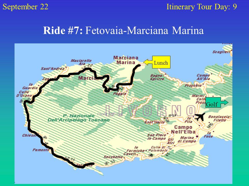 Ride #7: Fetovaia-Marciana Marina September 22Itinerary Tour Day: 9 Lunch Golf
