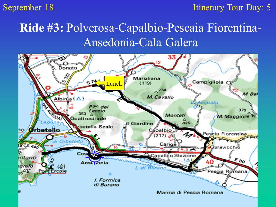 Ride #3: Polverosa-Capalbio-Pescaia Fiorentina- Ansedonia-Cala Galera September 18Itinerary Tour Day: 5 Lunch
