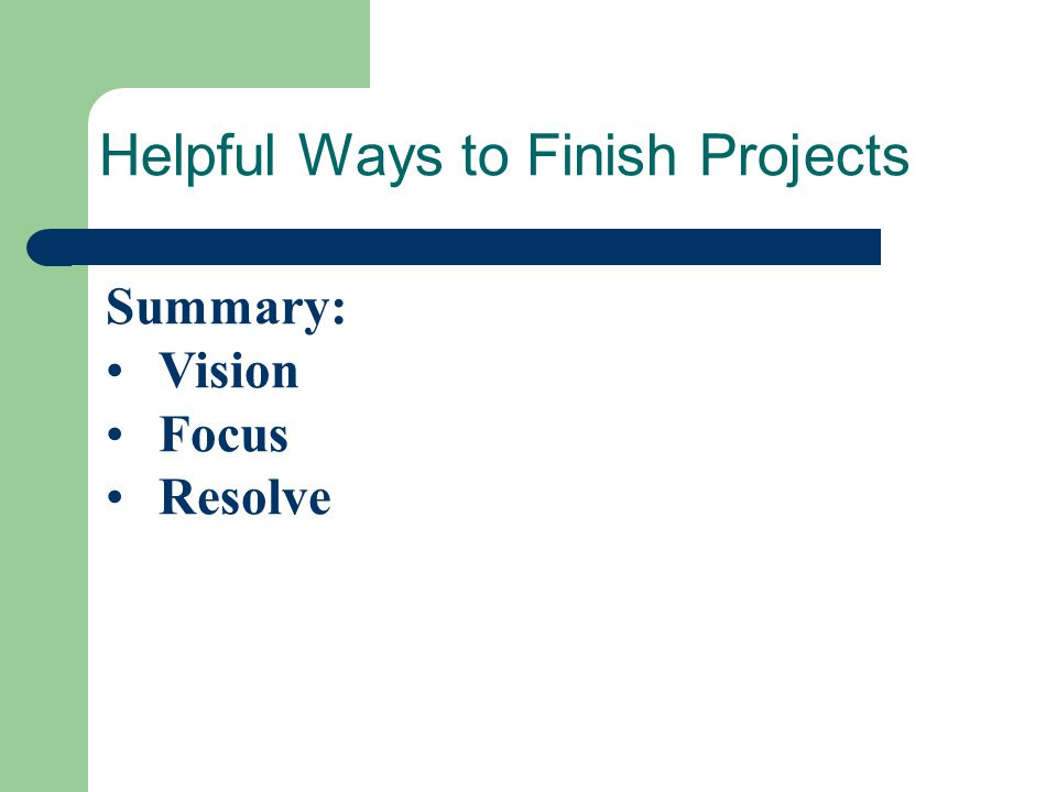 10.Be ready to pass the baton. Helpful Ways to Finish Projects Pass it!!!!!!!!!!!