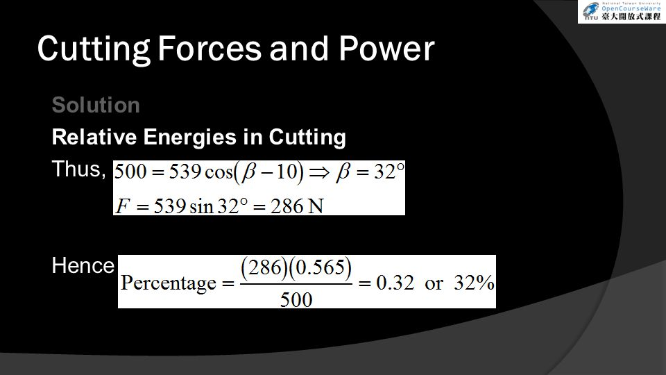 Cutting Forces and Power Solution Relative Energies in Cutting Thus, Hence
