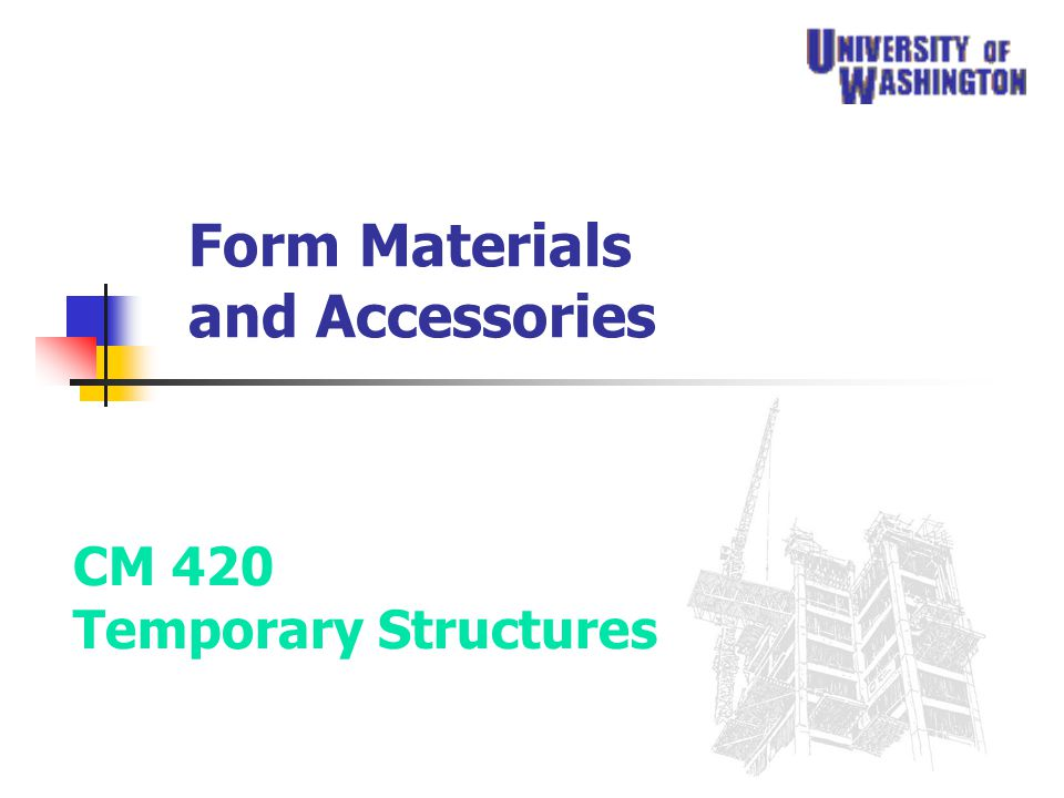 1 Form Materials and Accessories CM 420 Temporary Structures