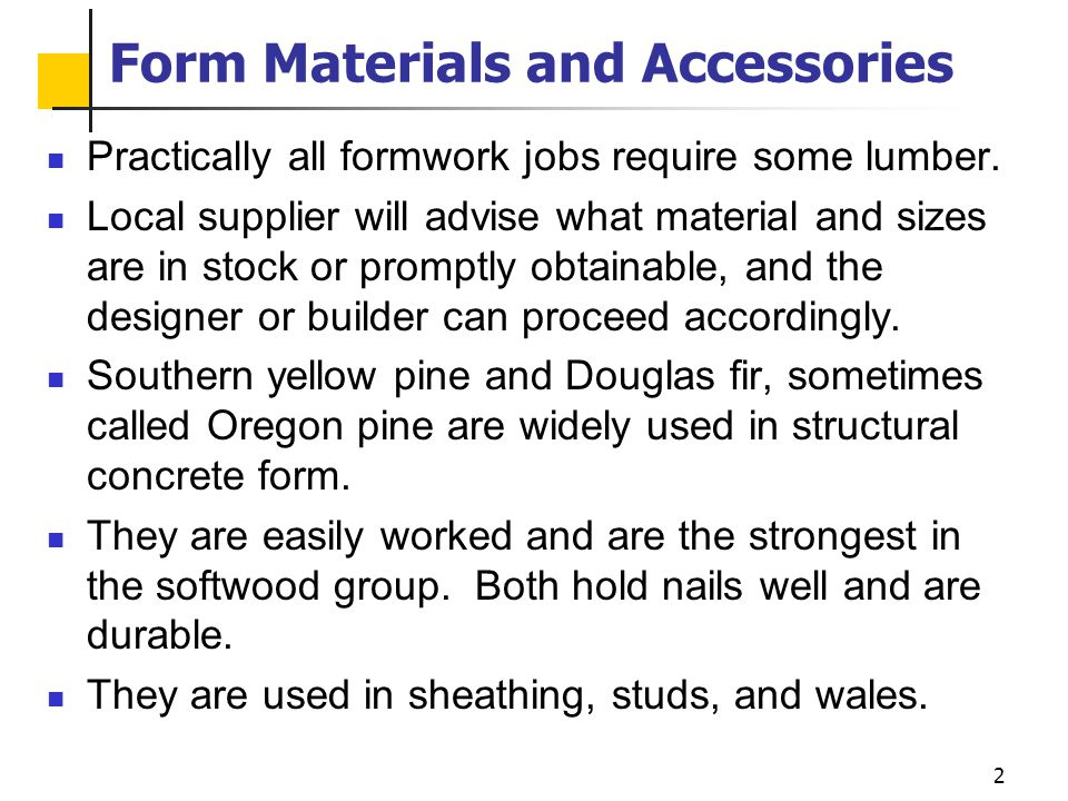 3 Form Materials and Accessories Typical wall form with components identified.
