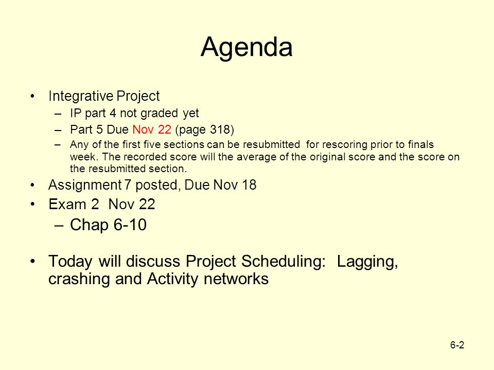 Agenda Integrative Project –IP part 4 not graded yet –Part 5 Due Nov 22 (page 318) –Any of the first five sections can be resubmitted for rescoring prior to finals week.
