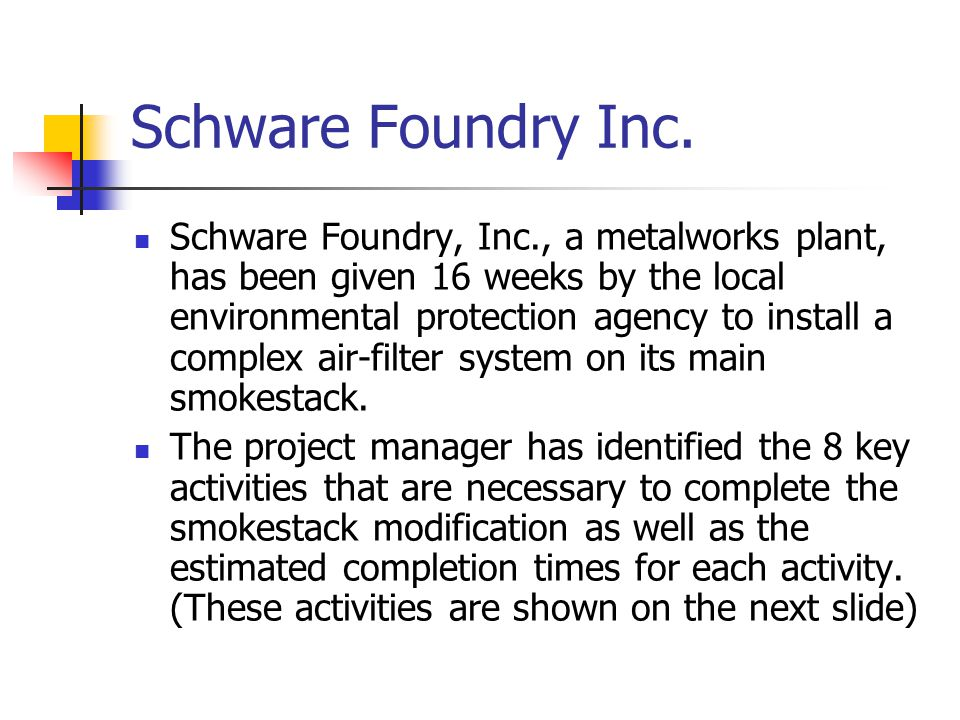Schware Foundry Inc. Schware Foundry, Inc., a metalworks plant, has been given 16 weeks by the local environmental protection agency to install a comp