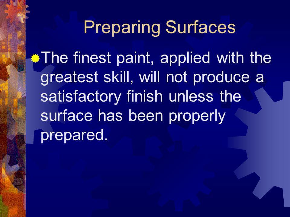Surface Preparations Tools and Supplies TOOLS Paint scraper Wire brush Putty knife Plane Sander Caulking gun Hammer SUPPLIES Sandpaper Emery cloth Ste