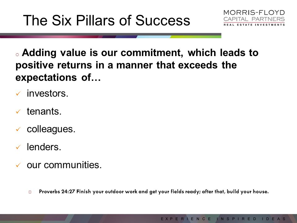 The Six Pillars of Success o Growth is… the first outcome of successfully reaching our goals for Pillars 1-4.