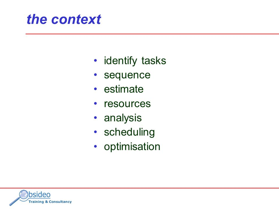 identify tasks sequence estimate resources analysis scheduling optimisation the context