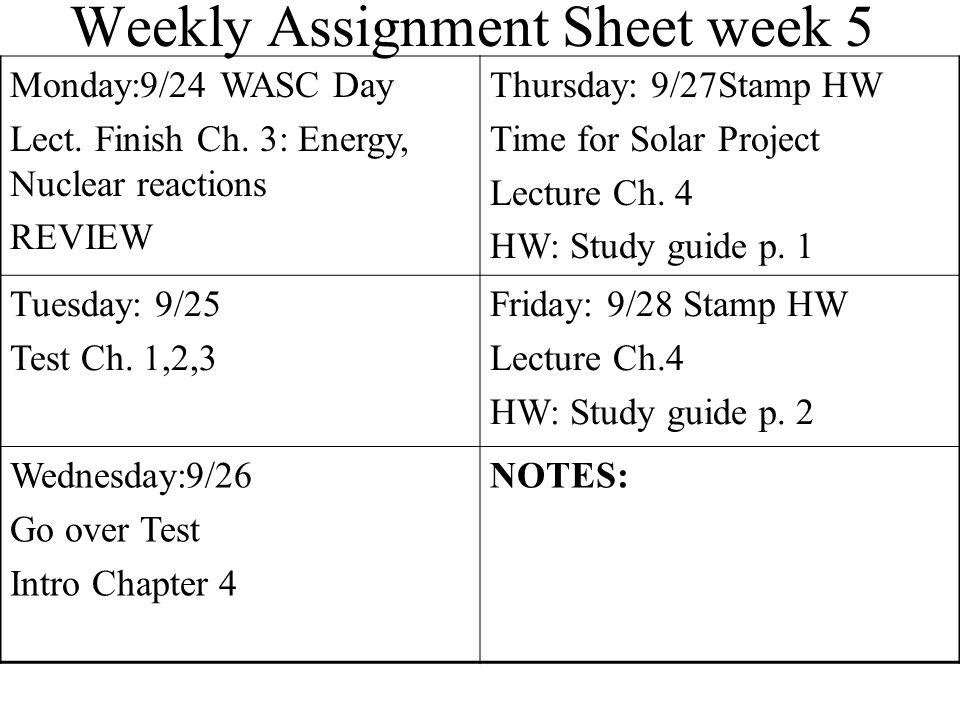 Weekly Assignment Sheet week 6 Monday: 10/1 Stamp HW Video: Planet Earth: Pole to Pole No HW Thursday:10/4 Stamp HW Lecture: Ch.