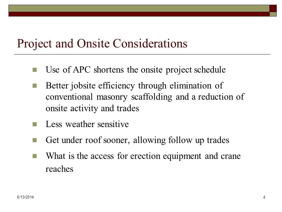 6/13/20145 Green Building Considerations Use of APC eliminates the jobsite waste generated by conventional masonry Most APC producers will be located and obtain their raw materials (except the thin brick itself) within 500 miles of the jobsite Energy cost of manufacturing thin brick is only 18% of the cost of full size brick