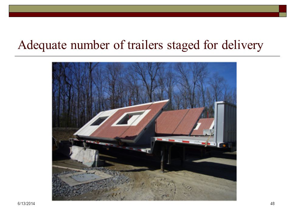 6/13/201448 Adequate number of trailers staged for delivery