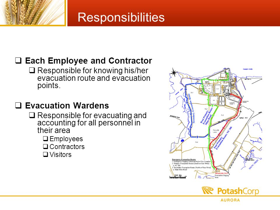 Responsibilities Each Employee and Contractor Responsible for knowing his/her evacuation route and evacuation points.