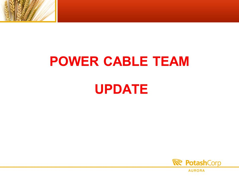 POWER CABLE TEAM UPDATE