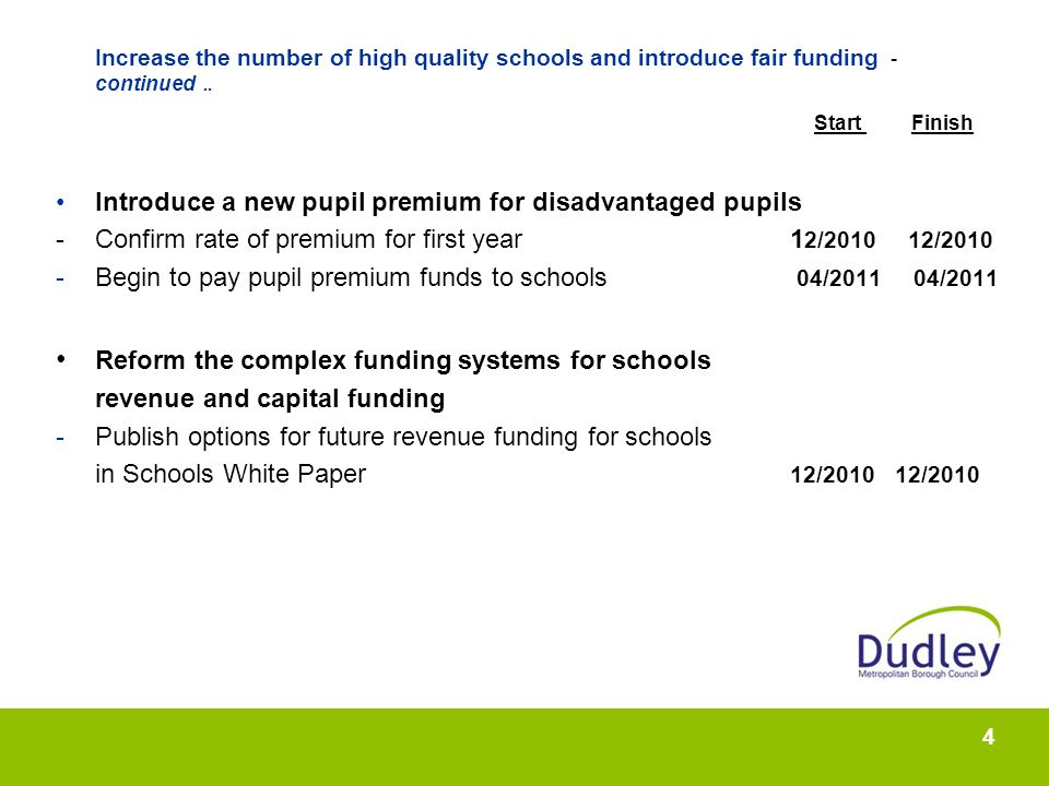 4 Increase the number of high quality schools and introduce fair funding - continued..