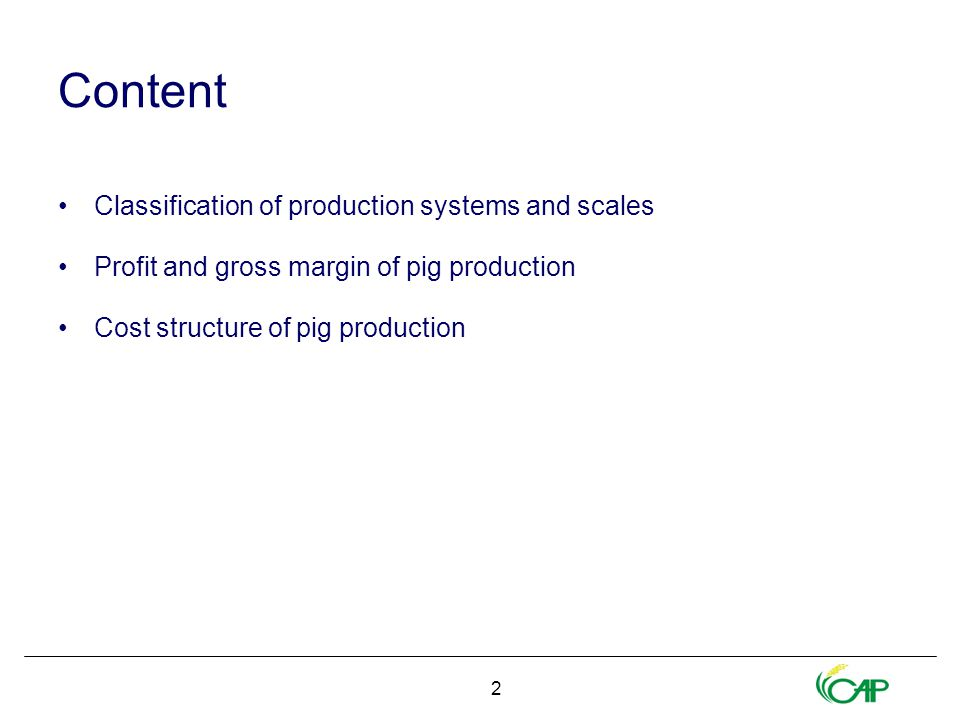 2 Content Classification of production systems and scales Profit and gross margin of pig production Cost structure of pig production