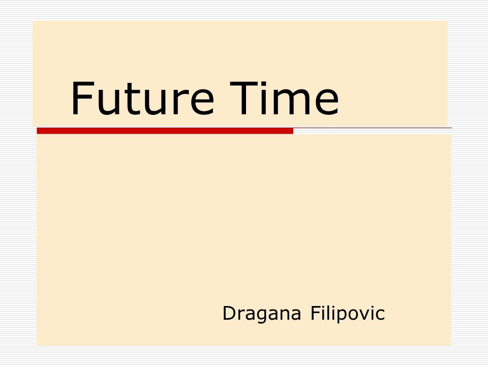 Future Time Dragana Filipovic