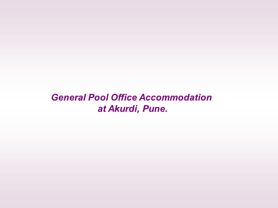 General Pool Office Accommodation at Akurdi, Pune.