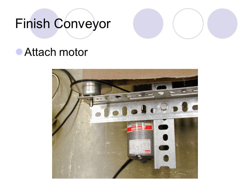 Finish Conveyor Attach motor
