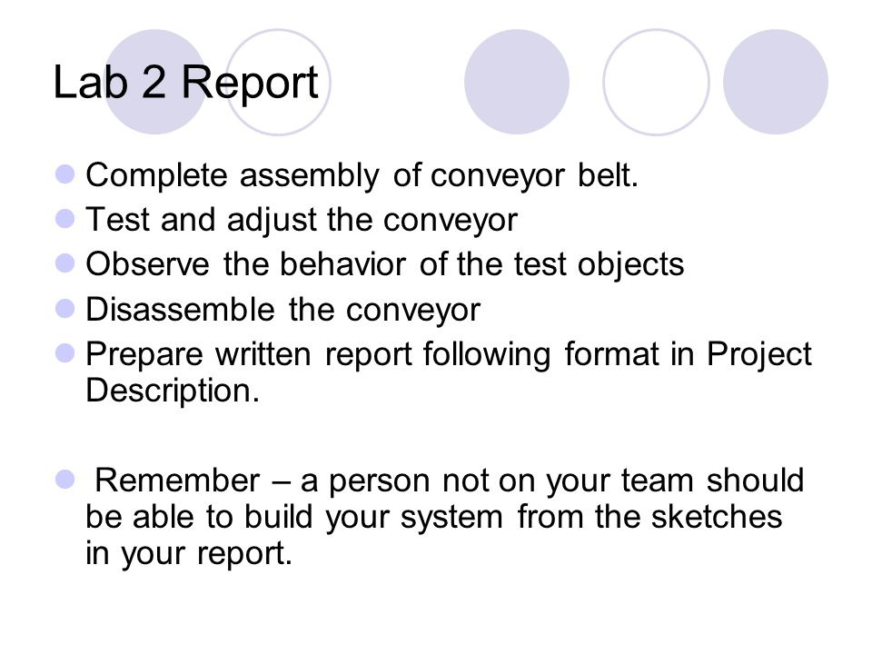Lab 2 Report Complete assembly of conveyor belt.