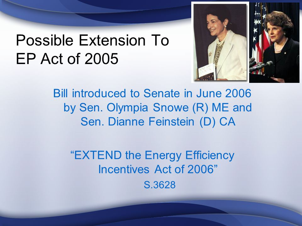 Possible Extension To EP Act of 2005 Bill introduced to Senate in June 2006 by Sen.
