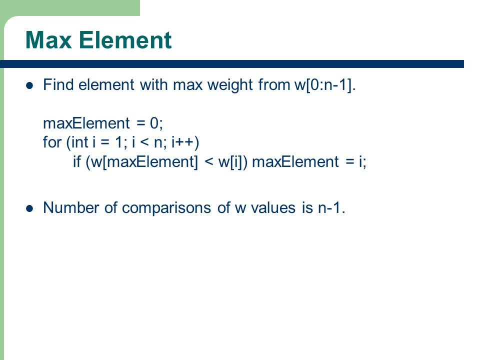 Max Element Find element with max weight from w[0:n-1].