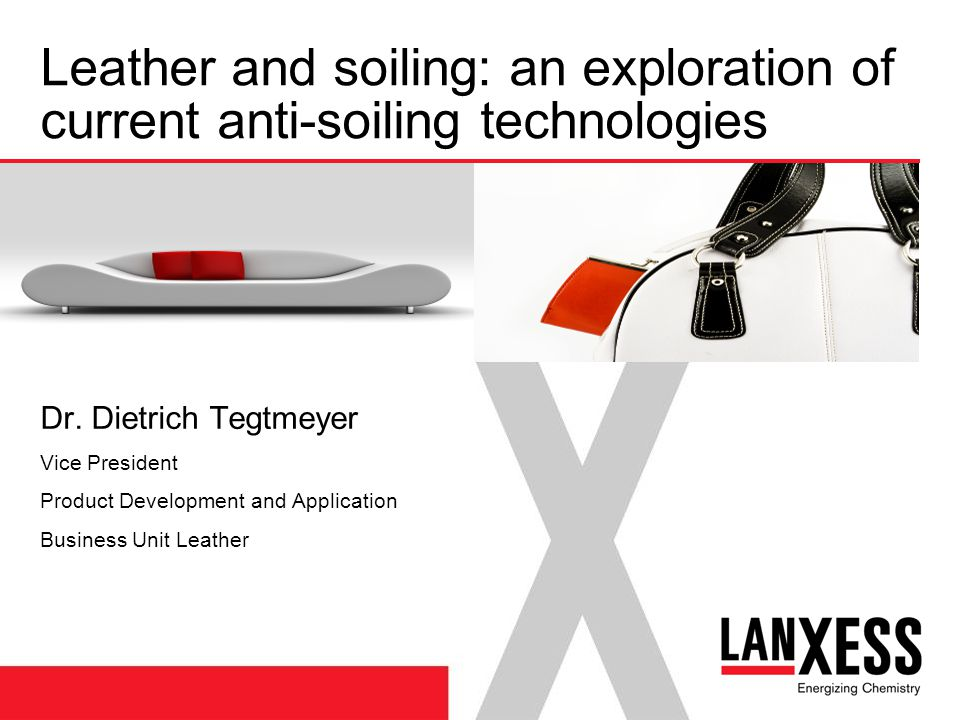 SLTC; September 26th, 2009 2 Antisoiling Systems For A Change In Leather - leather is a classic yet highly fashionable article - leather undergoes a continuous development with regards to its longevity - due to the consumers requirements the color shades of leather goods have changed over the past - color shades have become lighter