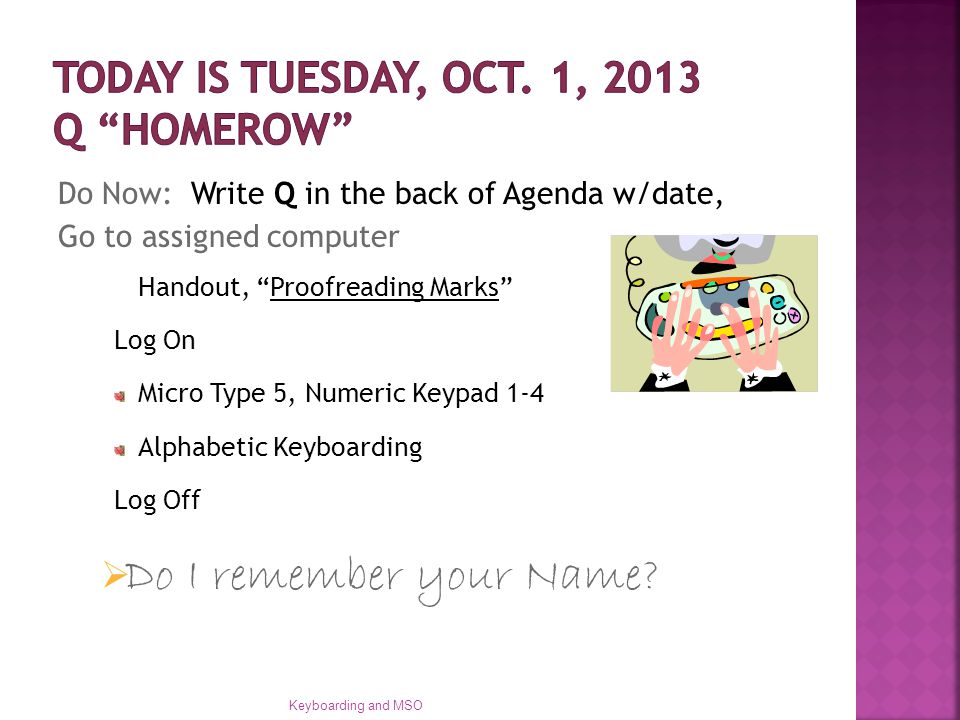 Today is Monday, Sept. 30, 2013 Do Now : Read the Board……..