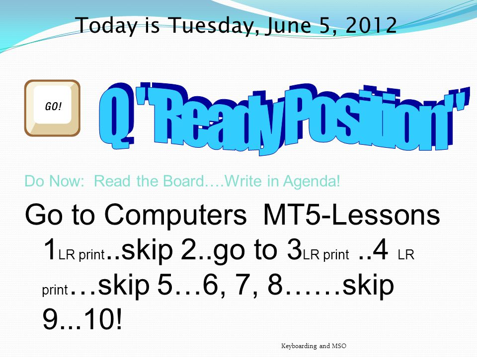Today is Tuesday, May 22, 2012 Do Now: Read the Board….