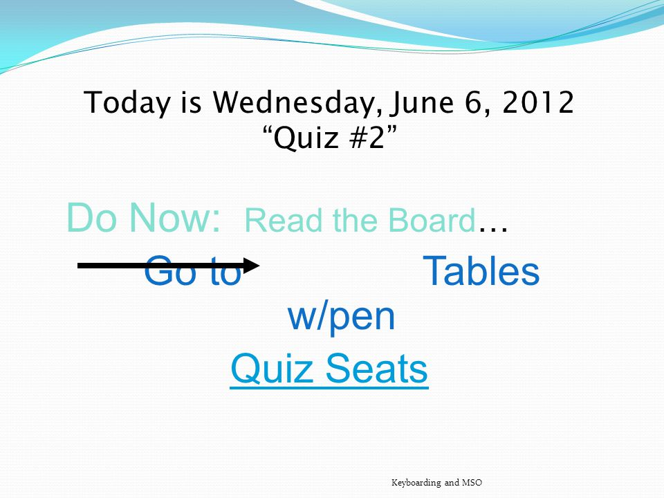 Today is Tuesday, June 5, 2012 Do Now: Read the Board….Write in Agenda.