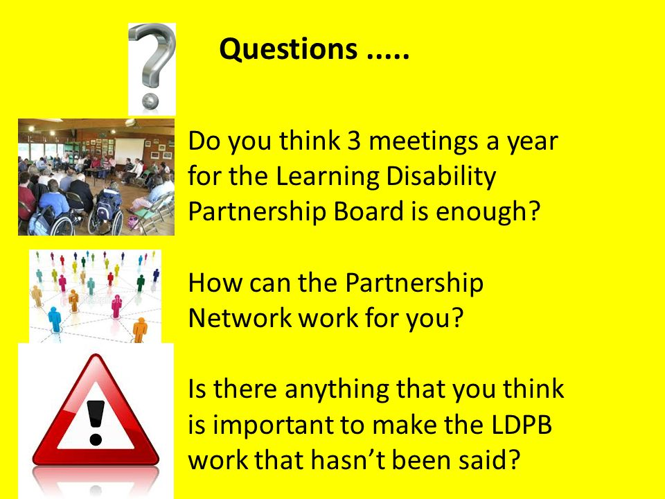 Do you think 3 meetings a year for the Learning Disability Partnership Board is enough.